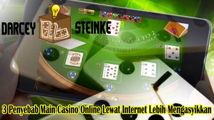 Casino Online Lewat Internet Lebih Mengasyikkan - DarceySteinke