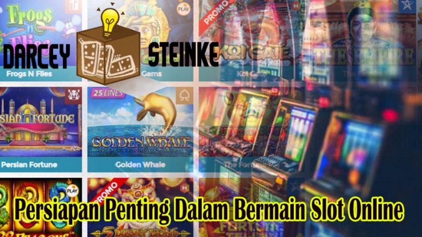 Slot Online - Persiapan Penting Dalam Bermain Slot - DarceySteinke
